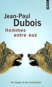 Jean_Paul_Dubois___Hommes_entre_eux