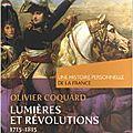 Lumières et révolutions, 1715 - 1815, par olivier coquard