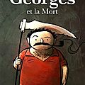 Georges et la Mort - Blaise Guinin