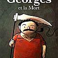 Georges et la mort - blaise guinin