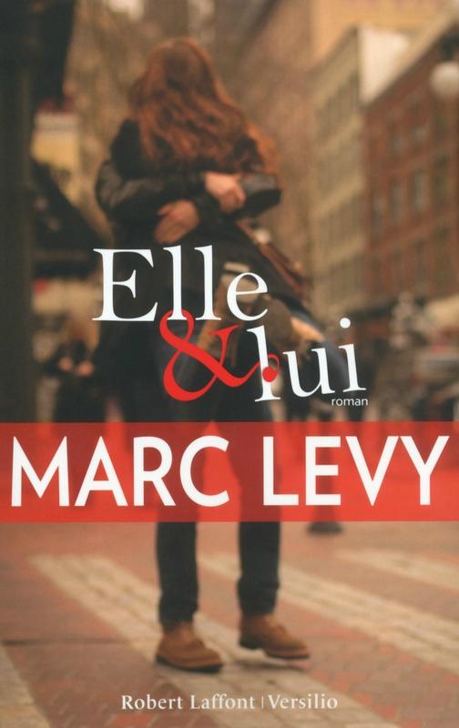 Elle et lui ...(et si c'était vrai 3) Marc Levy