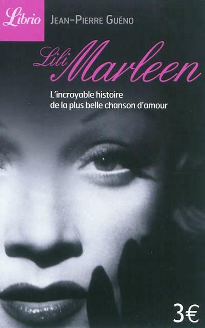 Lili Marleen - J-P. Guéno (2012) (photo : Marlene Dietrich, 1946)