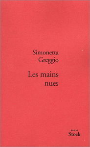 Les mains nues - Simonetta Greggio