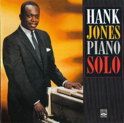 Hank Jones - 1956 - Piano Solo (Fresh Sound)