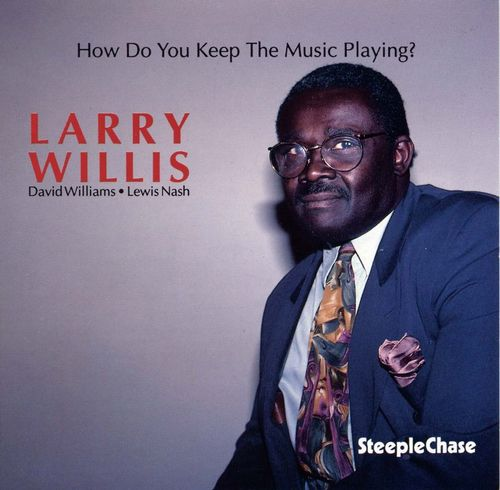 Larry Willis - 1992 - How Do You Keep The Music Playing (SteepleChase)