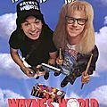 Wayne's world ! wayne's world ! mega teuf ! excellent !
