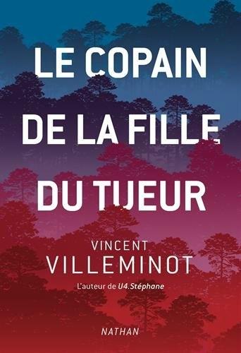 Le copain de la fille du tueur, de Vincent Villeminot, chez Nathan ***