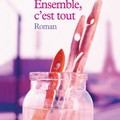Ensemble, c'est tout ; Anna Gavalda