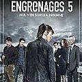 Engrenages 5