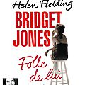 Bridget jones, folle de lui par helen fielding
