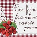 Confiture framboise, cassis, pomme : étiquettes