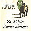 Livre : daphne sheldrick, « la matriarche » des éléphants