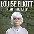 Louise eliott rafle la mise avec i'm everything you say