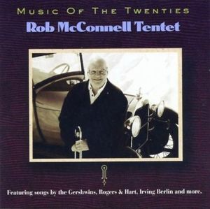 Rob McConnell Tentet - 2003 - Music Of The Twenties (Justin Time)