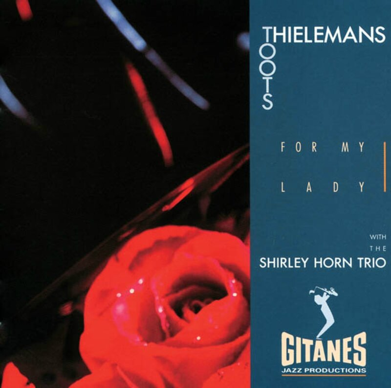 Toots Thielemans With The Shirley Horn trio - 1991 - For My Lady (Gitanes)