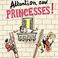 Attention aux princesses