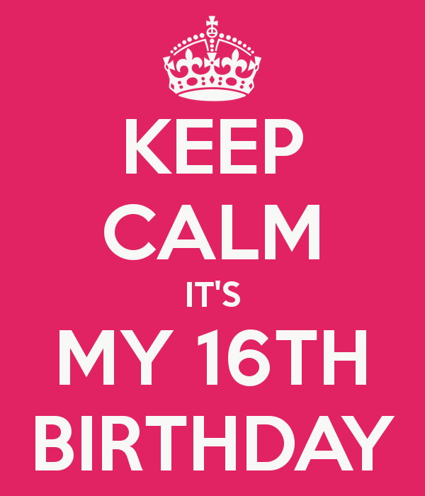 keep-calm-it-s-my-16th-birthday-12