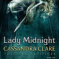 Lady midnight [the dark artifices #1] de cassandra clare