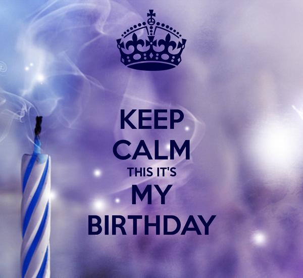 keep-calm-this-it-s-my-birthday-2