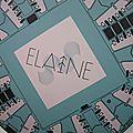 Elaine, il s'appelle elaine....