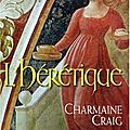 L'heretique - Charmaine Craig