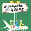 Alternatiba toulouse : le village des alternatives à la crise économique, sociale et écologique