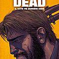 Walking dead - tome 2 : cette vie derrière nous