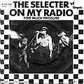 35/45 – on my radio - the selecters (1979), (1991)
