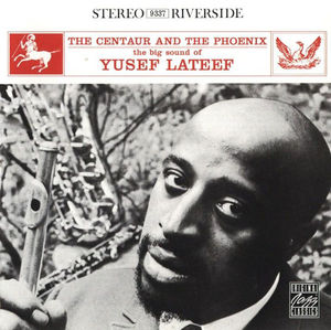 Yusef_Lateef___1960_61___The_Centaur_And_The_Phoenix__Riverside_
