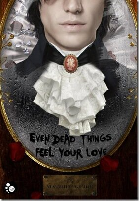 even dead things feel your love