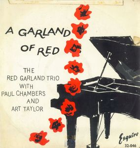Red_Garland_Trio_with_Paul_Chambers_and_Art_Taylor___1956___A_Garland_Of_Red__Esquire_