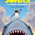 Jonas le requin mécanique, de bertrand santini & ill. de paul mager