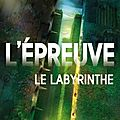 L'epreuve, tome 1 : le labyrinthe, de james dashner