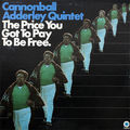 Cannonball Adderley Quintet - 1970 - The Price You Got To Pay To Be Free (Capitol)