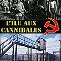 quand staline créa l'impensable : l'île aux cannibales (documentaire)