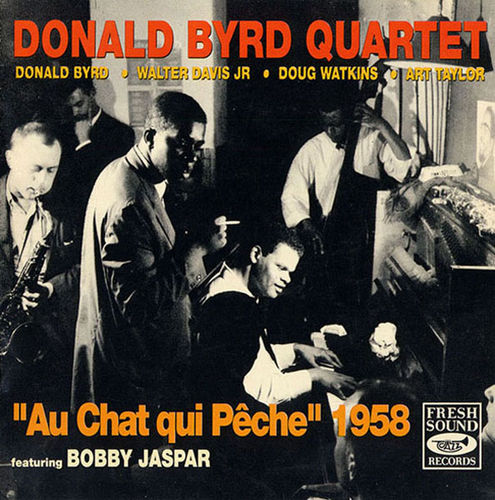 Donald Byrd Quartet - 1956 - Au Chat qui Pche 1958 (Fresh Sound)
