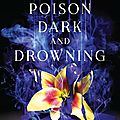 A poison dark and drowning [kingdom on fire #2] de jessica cluess
