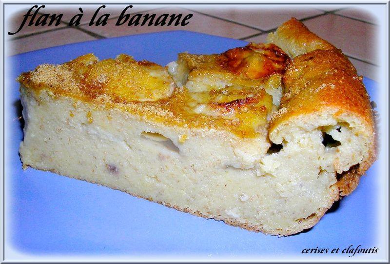 Flan A La Banane Cerises Et Clafoutis