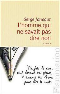 L'homme qui ne savait pas dire non - Serge Joncour