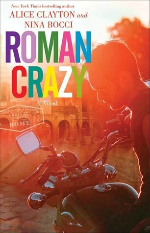 Roman Crazy (The Broads Abroad #1) by Alice Clayton & Nina Bocci