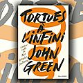 Tortues à l'infini, de john green