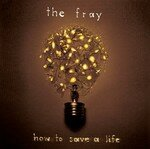 the_fray_how_to_save_a_life