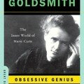 Obsessive genius: The inner world of Marie Curie by Barbara Goldsmith