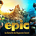 Epic, la bataille du royaume secret