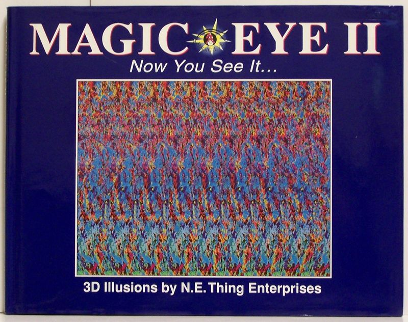 Magic Eye Ii Now You See It Oeil Magique 3d Illusions