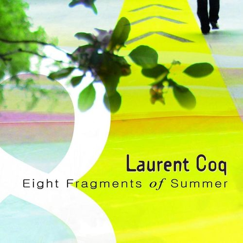 Laurent Coq - 2009 - Eight Fragments of Summer (88TREES)
