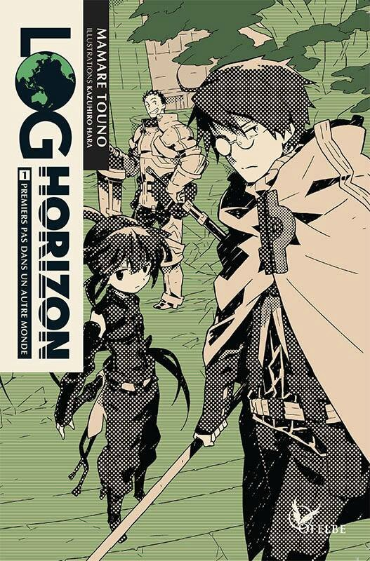 LOG Horizon, tome 01, Mamare Touno & Kazuhiro Hara Ofelbe éditions light novel