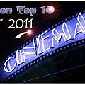 Bilan : mes 10 films préférés de 2011