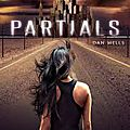 Mes lectures: partials (dan wells)