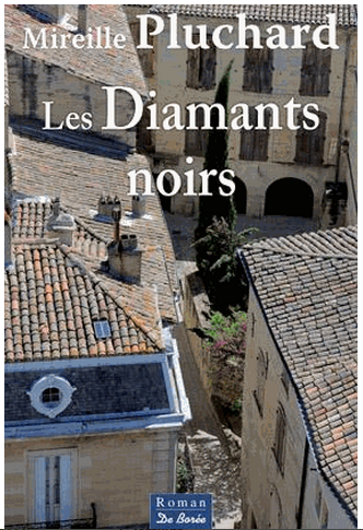LES DIAMANTS NOIRS - MIREILLE PLUCHARD - EDITIONS DE BOREE